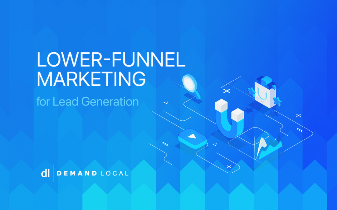 Lower-Funnel Marketing for Lead Generation
