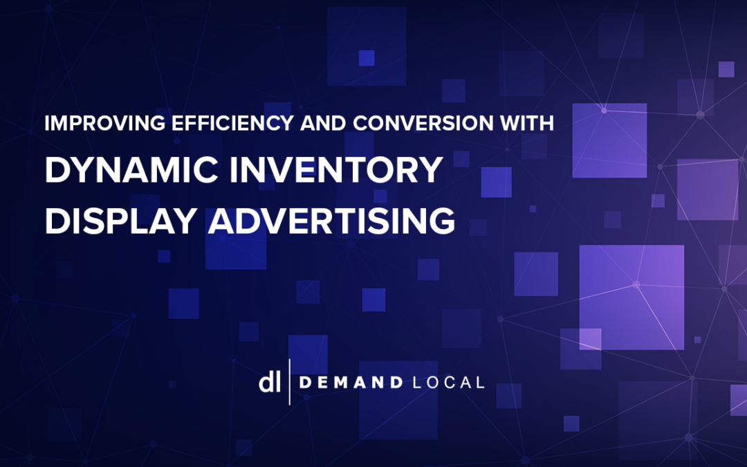 Improving Efficiency and Conversion with Dynamic Inventory Display Advertising
